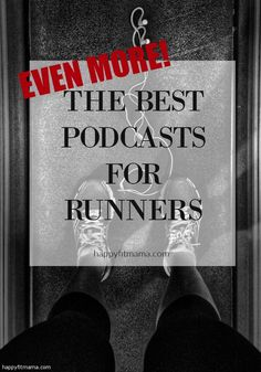 Get inspired and motivated on your next run with even MORE of the best podcasts for runners. happyfitmama.com