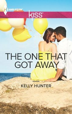 The One That Got Away (Harlequin Kiss) by Kelly Hunter.
