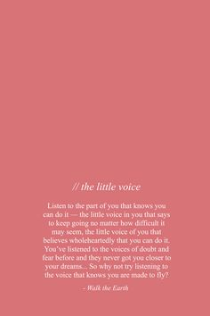 Courage, Bravery, Self Love Quotes - The little voice inside of you knows how much you can do. You are so brave, strong, & wonderful! Make Me Happy Quotes, Self Love Quotes, Quotes For Him, Words Quotes, Me Quotes, Motivational Quotes, Inspirational Quotes, Voice Quotes, Courage Quotes