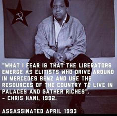 The echo of Chris Hani's words resound today. Black History Quotes, Black History Facts, Thomas Sankara, Steve Biko, African National Congress, World Icon, Pan Africanism, Hani, Quote Aesthetic