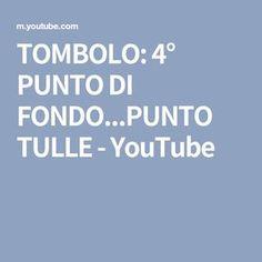 TOMBOLO: 4° PUNTO DI FONDO...PUNTO TULLE - YouTube