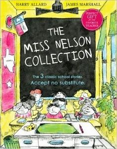 THE MISS NELSON COLLECTION by Harry Allard, illustrated by James Marshall (The Little Crooked Cottage's Picks for Funny Back-to-School Books)