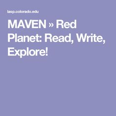 MAVEN » Red Planet: Read, Write, Explore!