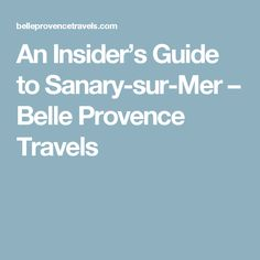 An Insider's Guide to Sanary-sur-Mer – Belle Provence Travels Seaside Towns, Provence, Cruise, Travel, Viajes, Cruises, Destinations, Traveling, Trips