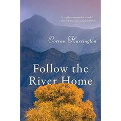 #Book Review of #FollowtheRiverHome from #ReadersFavorite…