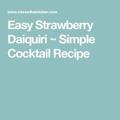 Easy Strawberry Daiquiri ~ Simple Cocktail Recipe