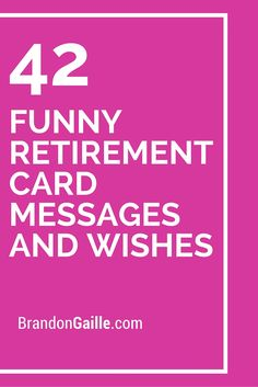 42 Funny Retirement Card Messages and Wishes