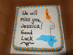 Going Away Cake - * Going Away Cakes, Farewell Cake, Sweet Tooth, Birthday Cake, Desserts, Tailgate Desserts, Deserts, Birthday Cakes, Postres