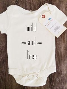 Hey, I found this really awesome Etsy listing at https://www.etsy.com/listing/220823038/wild-and-free-baby-boy-girl-unisex