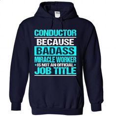 Awesome Shirt For Conductor - #shirt design #shirt refashion. MORE INFO => https://www.sunfrog.com/LifeStyle/Awesome-Shirt-For-Conductor-3599-NavyBlue-Hoodie.html?68278