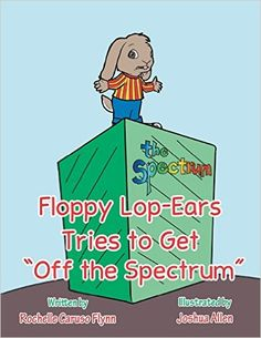 """Read """"Floppy Lop-Ears Tries to Get """"Off the Spectrum"""""""" by Rochelle Caruso Flynn available from Rakuten Kobo. Floppy Lop-Ears is different from all of the other kids. Other kids tease h. Autism Diagnosis, Autism Research, Special Educational Needs, Autism Spectrum Disorder, Got Off, Library Books, Writing A Book, Childrens Books, Books To Read"""