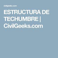 ESTRUCTURA DE TECHUMBRE | CivilGeeks.com