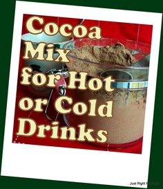 Cocoa Mix for Hot or Cold Drinks