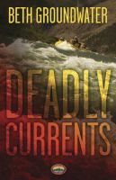In Deadly Currents, by Beth Groundwater, Colorado River Ranger, Mandy Tanner, discovers that a white water rafting accident may not have been an accident after all.