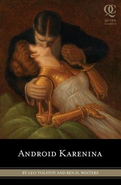 """Android Karenina""  ***  Ben H. Winters and Leo Tolstoy  (2010)"