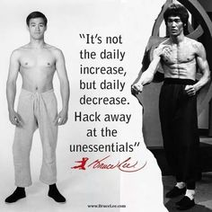 Bruce Lee quote - Hack away at the unessentials #brucelee