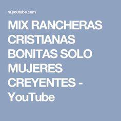 MIX RANCHERAS CRISTIANAS BONITAS SOLO MUJERES CREYENTES - YouTube