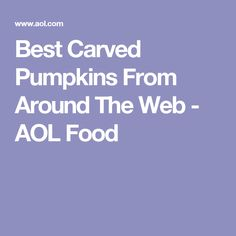 Best Carved Pumpkins From Around The Web - AOL Food