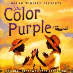 The Color Purple  the musical!! Favorite Broadway show and soundtrack!