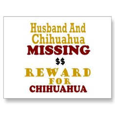 Husband & Chihuahua Missing Button pack) by AwarenessGiftBoutique - CafePress Chihuahua Art, Newfoundland, Cocker Spaniel, I Love Dogs, Slogan, I Laughed, Dog Lovers, Laughter, Husband