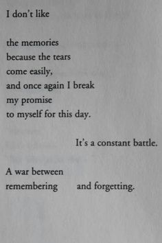 Its a war between remembering and forgetting