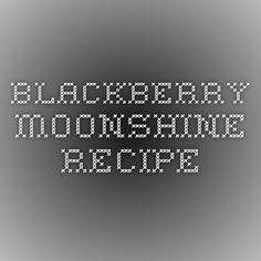 Blackberry Moonshine Recipe