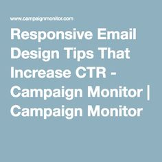 Responsive Email Design Tips That Increase CTR - Campaign Monitor | Campaign Monitor