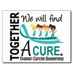 cure ovarian cancer   We Will Find A Cure Ovarian Cancer Post Cards