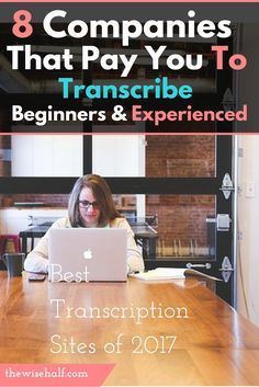 8 transcription companies that hire both beginners and experienced. Work from home