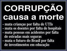 Brasil-Corrupção-2014-Frase-Corrupção causa a morte, mata crianças por falta de UTIs, mata os doentes...