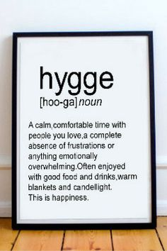 "Been allowing a lot of ""hygge"" in my life lately. Nurturing."