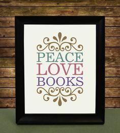 Resultados de la Búsqueda de imágenes de Google de http://gonereading.com/newshop/wp-content/uploads/2012/03/Book-Poster-Peace-Love-Books.jpg