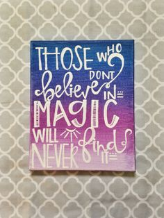 Canvas quote those who don't believe in magic will by kismetcanvas