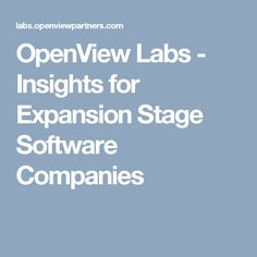 OpenView Labs - Insights for Expansion Stage Software Companies News Source, The Expanse, Labs, Insight, Software, Stage, Blog, Lab, Blogging
