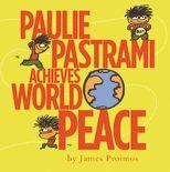 Paulie Pastrami Achieves World Peace, by James Proimos