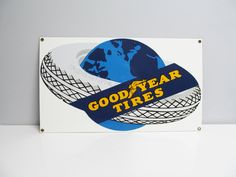 Goodyear Tires steel metal sign, automobile automotive world globe, Glossy embossed Porcelain Enamel Rooney Advertising Metal Sign by EbyVintage on Etsy