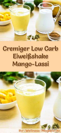 Mango-Lassi--Eiweißshake selber machen - ein gesundes Low-Carb-Diät-Rezept für Frühstücks-Smoothies und Proteinshakes zum Abnehmen - ohne Zusatz von Zucker, kalorienarm, gesund ...