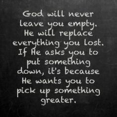 God Will Never Leave You Empty | Chalkboard Quotes by A-lvr