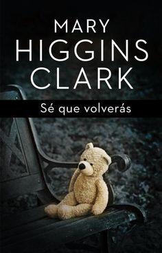 se que volveras-mary higgins clark-9788401352447