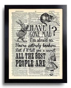 Suis je devenu fou citations Alice au pays des merveilles Art Print Vintage livre dictionnaire recyclé impression Page Collage Repurposed livre Upcycled mur 348