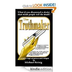 The Truthmaker [Kindle Edition], (adventure, dystopia, kindle book, michael reisig)