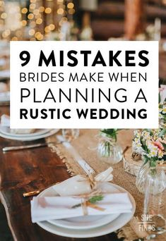 9 Mistakes Brides Make When Planning A Rustic Wedding. Check out these nine mistakes you don't want to make at your rustic wedding.