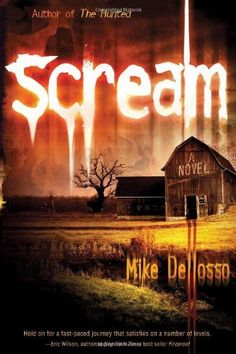 Scream: A Novel by Mike Dellosso, http://www.amazon.com/dp/1599794691/ref=cm_sw_r_pi_dp_LJkoqb0133XZ0