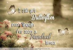I still get butterflies even though i've seen you a hundred times.  #butterflies #get #hundred #love #quotes #still #times