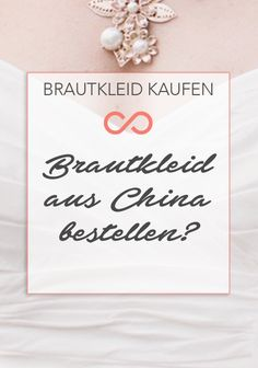 Die Suche nach dem Brautkleid ist eine große Herausforderung, die sehr teuer sein kann. Manch eine Braut entscheidet sich für ein Brautkleid aus China. Wir haben Tipps, was man dabei beachten sollte.  #hochzeit #heiraten #heirat #brautkleid #brautkleider #hochzeitskleid #hochzeitskleider #wedding #weddings #weddingdress #budget #china
