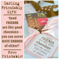 Friendship Gift Idea with Chocolate and Free Printable ~  This friendship gift is super-duper easy, folks! Just pick your chocolate, attach the free printable tag, and deliver a very, very good thing to a very good friend!   How To & Download @: http://ipinnedit.com/thankful-thursdays/darling-friendship-gift-idea-with-chocolate-free-printable/