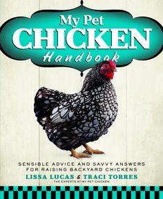 "In their new book, ""My Pet Chicken Handbook: Sensible Advice and Savvy Answers for Raising Backyard Chickens"" (Rodale, 246 pages, $17.99), chicken experts Lissa Lucas and Traci Torres of the online resource My Pet Chicken have assembled an informative insider's guide to raising chickens at home. ""My Pet Chicken Handbook"" teaches just about everything you need to know to manage your own flock at home. We recently asked Lucas and Torres about what people most want to know about chickens."