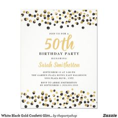 Shop White Black Gold Confetti Glitter Birthday Invitation created by thepartyshop. 60th Birthday Party Invitations, 90th Birthday Parties, Elegant Invitations, Custom Invitations, Gold Confetti, Quinceanera Invitations, Black Gold, Graphics, 30th