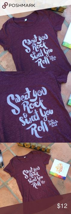 Sweet Sweet you rock sweet you roll! It's just sweet! Used sweetly item. Slim fit tee oh so comfy and fabulous 😎 Tops Tees - Short Sleeve