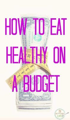 Eat healthy on a budget with these tips!